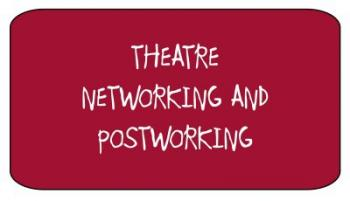 Theatre, networking and postworking
